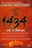 Książka 1434 rok, w którym wspaniaŁa chińska flota pożeglowała do włoch i zapoczątkowaŁa renesans