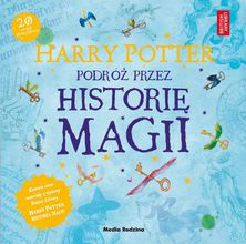 Harry Potter. Podróż przez historię magii