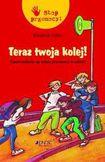 Książka Teraz twoja kolej. Opowiadania na temat przemocy w szkole