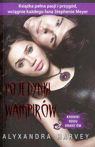 Pojedynki wampirów. Kroniki Rodu  Drake'ów