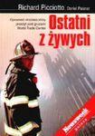 Książka Ostatni z żywych : opowieść strażaka, który przeżył pod gruzami World Trade Center