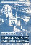 Książka Neomesjanistyczni spadkobiercy Mickiewicza