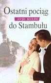 Książka Ostatni pociąg do Stambułu