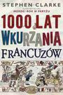 Książka 1000 lat wkurzania Francuzów