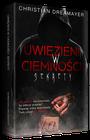 Książka Uwięzieni w ciemności : Sekrety