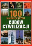 Książka 100 największych cudów cywilizacji