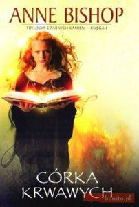 Córka Krwawych. Księga I