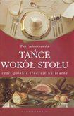 Książka Tańce wokół stołu, czyli polskie tradycje kulinarne