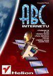 Książka ABC Internetu : [przyłączanie się do sieci, dostawcy Internetu, poczta elektroniczna, Netscape, tajemnice prawego przycisku myszy]