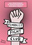 Książka Feminist Fight Club. Jak przetrwać w seksistowskim miejscu pracy.