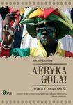 Książka Afryka gola!
