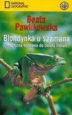 Książka Blondynka u szamana : magiczna wyprawa do świata amazońskich Indian
