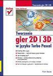 Książka Tworzenie gier 2D i 3D w języku Turbo Pascal