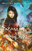 Książka Szamanka od umarlaków
