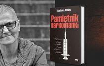 """Zmarła Barbara Rosiek – autorka """"Pamiętnika narkomanki"""""""
