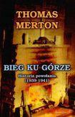 Książka Bieg ku górze : historia powołania (1939-1941)