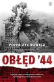 Książka Obłęd 44. Czyli jak Polacy zrobili prezent Stalinowi, wywołując powstanie warszawskie