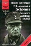 Książka Feldmarszałek Schorner - dowódca ostatniej szansy