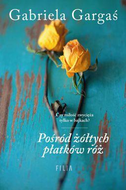 Książka Pośród żółtych płatków róż