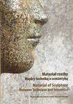 Książka Materiał rzeźby. Między techniką a semantyką/Material of Sculpture. Between Technique and Semantics