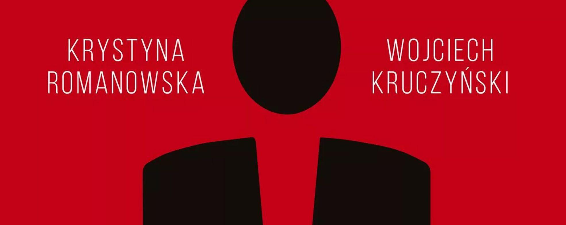Mężczyzna bez winy i wstydu - wywiad z Wojciechem Kruczyńskim i Krystyną Romanowską