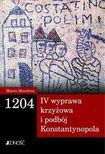 Książka 1204. IV wyprawa krzyżowa i podbój Konstantynopola