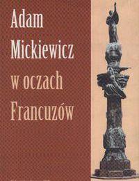 Adam Mickiewicz w oczach Francuzów